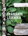 Trädgårdslegender : Profilerna, livsverken, deras bästa råd