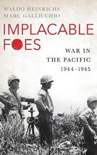 Implacable foes - war in the pacific, 1944-1945