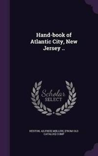 Hand-Book of Atlantic City, New Jersey ..