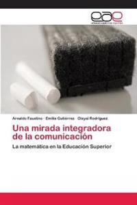 Una Mirada Integradora de La Comunicacion