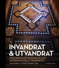 Invandrat & utvandrat : Stockholms stadsmiljö i ett internationellt perspektiv