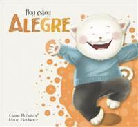 Hoy Estoy Alegre/Today I Feel Happy