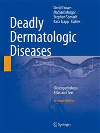 Deadly Dermatologic Diseases