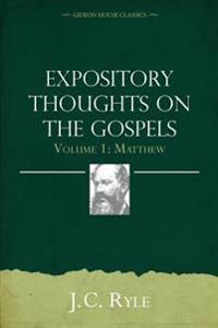 Expository Thoughts on the Gospels Volume 1: Matthew
