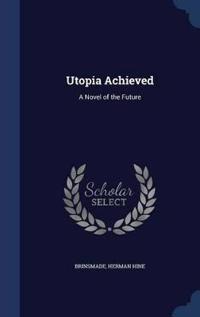 Utopia Achieved