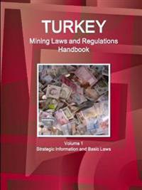 Turkey Mining Laws and Regulations Handbook - Basic Laws and Regulations
