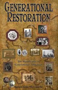 Generational Restoration: The Significance of Generational Influences