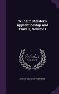 Wilhelm Meister's Apprenticeship and Travels; Volume 1
