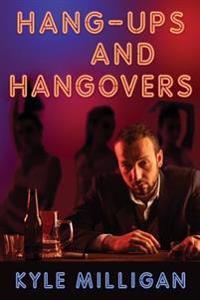 Hang-Ups and Hangovers