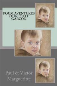 Poum: Aventures D'Un Petit Garcon