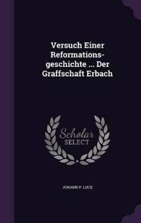 Versuch Einer Reformations-Geschichte ... Der Graffschaft Erbach