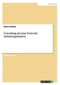 Coworking ALS Neue Form Der Arbeitsorganisation