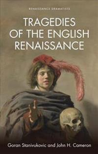 Tragedies of the English Renaissance: An Introduction