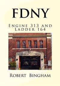 F.D.N.Y.: Engine 313 and Ladder 164