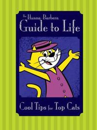 The Hanna-Barbera Guide to Life