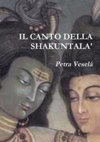 IL Canto Della Shakuntala'
