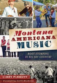 Montana Americana Music: Boot Stomping in Big Sky Country