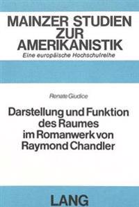 Darstellung Und Funktion Des Raumes Im Romanwerk Von Raymond Chandler