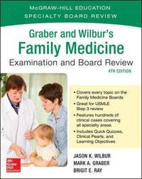 Graber and Wilbur's Family Medicine Examination & Board Review