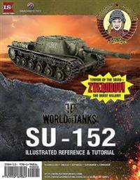 World of Tanks - The SU-152 Illustrated Reference and Tutorial