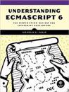 Understanding Ecmascript 6: The Definitive Guide for JavaScript Developers