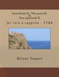 Sviatii Bozhe / Tebe Poem / Nine Otpustaeshi