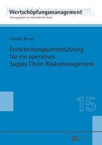 Entscheidungsunterstuetzung Fuer Ein Operatives Supply Chain Risikomanagement
