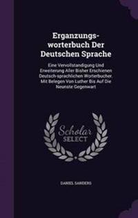 Erganzungs-Worterbuch Der Deutschen Sprache