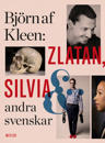 Zlatan, Silvia och andra svenskar