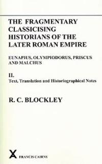 The Fragmentary Classicising Historians of the Later Roman Empire