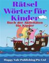 Ratsel Worter Fur Kinder: Buch Der Aktivitaten Fur Kinder