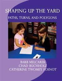 Shaping Up the Yard: Paths, Turns, and Polygons
