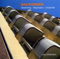 Balkonger : besiktning, reparation, underhåll