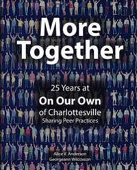 More Together: 25 Years of Peer Practice at on Our Own Charlottesville