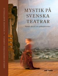 Mystik på svenska teatrar : nutida skrock och spökupplevelser