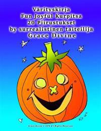 Värityskirja Fun Joyful Kurpitsa 20 Piirustukset by Surrealistinen Taiteilija Grace Divine
