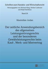 Der Zeitliche Anwendungsbereich Des Allgemeinen Leistungsstoerungsrechts Und Der Besonderen Gewaehrleistungsrechte Beim Kauf-, Werk- Und Mietvertrag