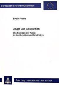Angst Und Abstraktion: Die Funktion Der Kunst in Der Kunsttheorie Kandinskys