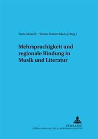 Mehrsprachigkeit Und Regionale Bindung in Musik Und Literatur