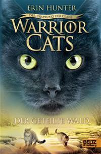 Warrior Cats Staffel 5/05. Der Ursprung der Clans. Der geteilte Wald