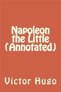 Napoleon the Little (Annotated)