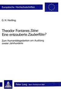 Theodor Fontanes -Stine-: Eine Entzauberte -Zauberfloete-?: Zum Humanitaetsgedanken Am Ausklang Zweier Jahrhunderte