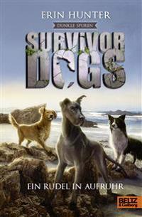 Survivor Dogs II 01. Dunkle Spuren. Ein Rudel in Aufruhr