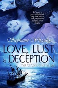 Love, Lust and Deception: The Story Continues