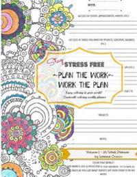 Stay Stress Free: Plan the Work Work the Plan: Coloring Weekly Planner