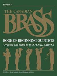 The Canadian Brass Book of Beginning Quintets: French Horn