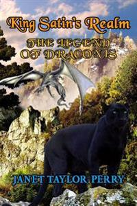 King Satin's Realm: The Legend of Draconis: The Legend Unfolds