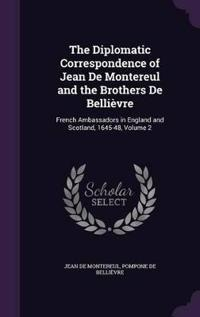 The Diplomatic Correspondence of Jean de Montereul and the Brothers de Bellievre