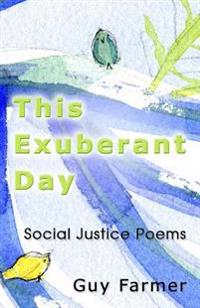 This Exuberant Day: Social Justice Poems