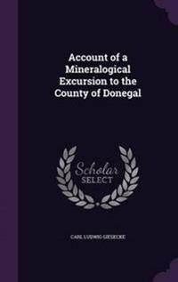 Account of a Mineralogical Excursion to the County of Donegal